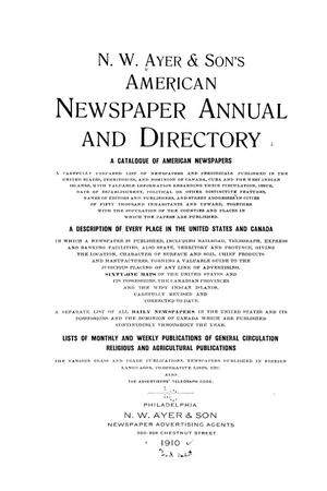 Primary view of object titled 'N. W. Ayer & Son's American Newspaper Annual and Directory: A Catalogue of American Newspapers, 1910, Volume 1'.