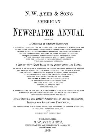 Primary view of object titled 'N. W. Ayer & Son's American Newspaper Annual: containing a Catalogue of American Newspapers, a List of All Newspapers of the United States and Canada, 1909, Volume 2'.