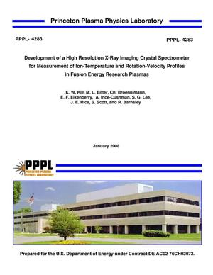 Primary view of object titled 'Development of a High Resolution X-Ray Imaging Crystal Spectrometer for Measurement of Ion-Temperature and Rotation-Velocity Profiles in Fusion Energy Research Plasmas'.