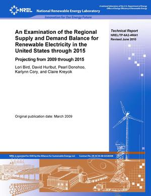 Primary view of object titled 'Examination of the Regional Supply and Demand Balance for Renewable Electricity in the United States through 2015: Projecting from 2009 through 2015 (Revised)'.