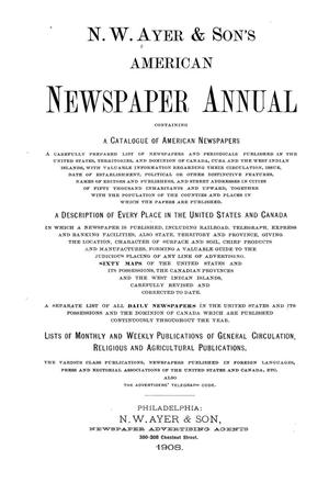 Primary view of object titled 'N. W. Ayer & Son's American Newspaper Annual: containing a Catalogue of American Newspapers, a List of All Newspapers of the United States and Canada, 1908, Volume 3'.