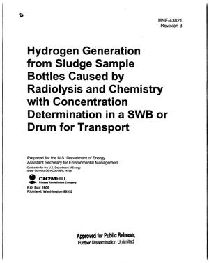 Primary view of object titled 'HYDROGEN GENERATION FROM SLUDGE SAMPLE BOTTLES CAUSED BY RADIOLYSIS AND CHEMISTRY WITH CONCETNRATION DETERMINATION IN A STANDARD WASTE BOX (SWB) OR DRUM FOR TRANSPORT'.