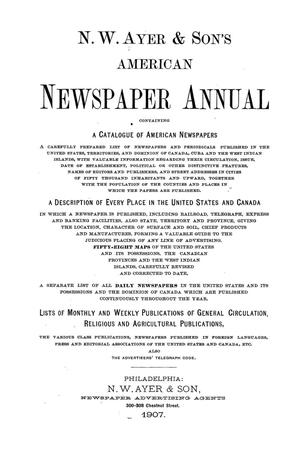 Primary view of object titled 'N. W. Ayer & Son's American Newspaper Annual: containing a Catalogue of American Newspapers, a List of All Newspapers of the United States and Canada, 1907, Volume 2'.
