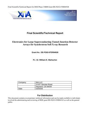 Primary view of object titled 'Final Scientific/Technical Report: Electronics for Large Superconducting Tunnel Junction Detector Arrays for Synchrotron Soft X-ray Research'.