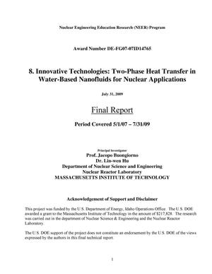 Primary view of object titled '8. Innovative Technologies: Two-Phase Heat Transfer in Water-Based Nanofluids for Nuclear Applications Final Report'.