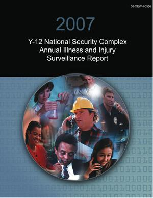 Primary view of object titled '2007 Y-12 National Security Complex Annual Illness and Injury Surveillance Report'.