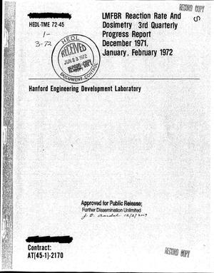Primary view of object titled 'LMFBR (LIQUID METAL FAST BREEDER REACTOR) READTION RATE AND DOSIMETRY 3RD QUARTERLY PROGRESS REPORT DECEMBER 1971 JANUARY FEBRUARY 1972'.