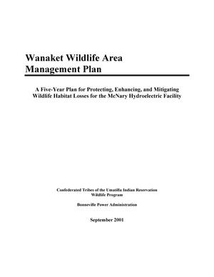 Primary view of object titled 'Wanaket Wildlife Area Management Plan : Five-Year Plan for Protecting, Enhancing, and Mitigating Wildlife Habitat Losses for the McNary Hydroelectric Facility.'.