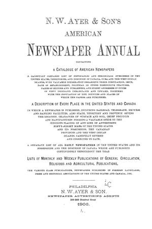 N. W. Ayer & Son's American Newspaper Annual: containing a Catalogue of American Newspapers, a List of All Newspapers of the United States and Canada, 1906, Volume 1