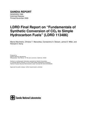 "Primary view of object titled 'LDRD final report on ""fundamentals of synthetic conversion of CO2 to simple hydrocarbon fuels"" (LDRD 113486).'."