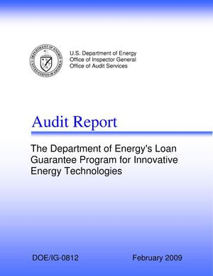 "Primary view of object titled 'Audit Report ""The Department of Energy's Loan Guarantee Program for Innovative Energy Technologies""'."
