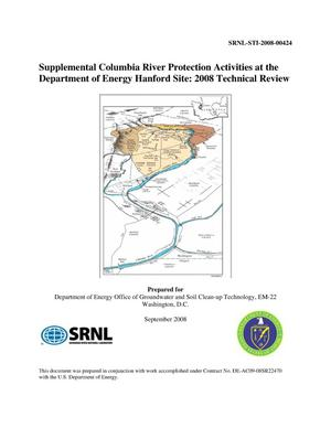 Primary view of object titled 'SUPPLEMENTAL COLUMBIA RIVER PROTECTION ACTIVITIES AT THE DEPARTMENT OF ENERGY HANFORD SITE 2008 TECHNICAL REVIEW'.