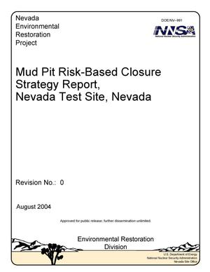 Primary view of object titled 'Mud Pit Risk-Based Closure Strategy Report, Nevada Test Site, Nevada, Revision 0'.