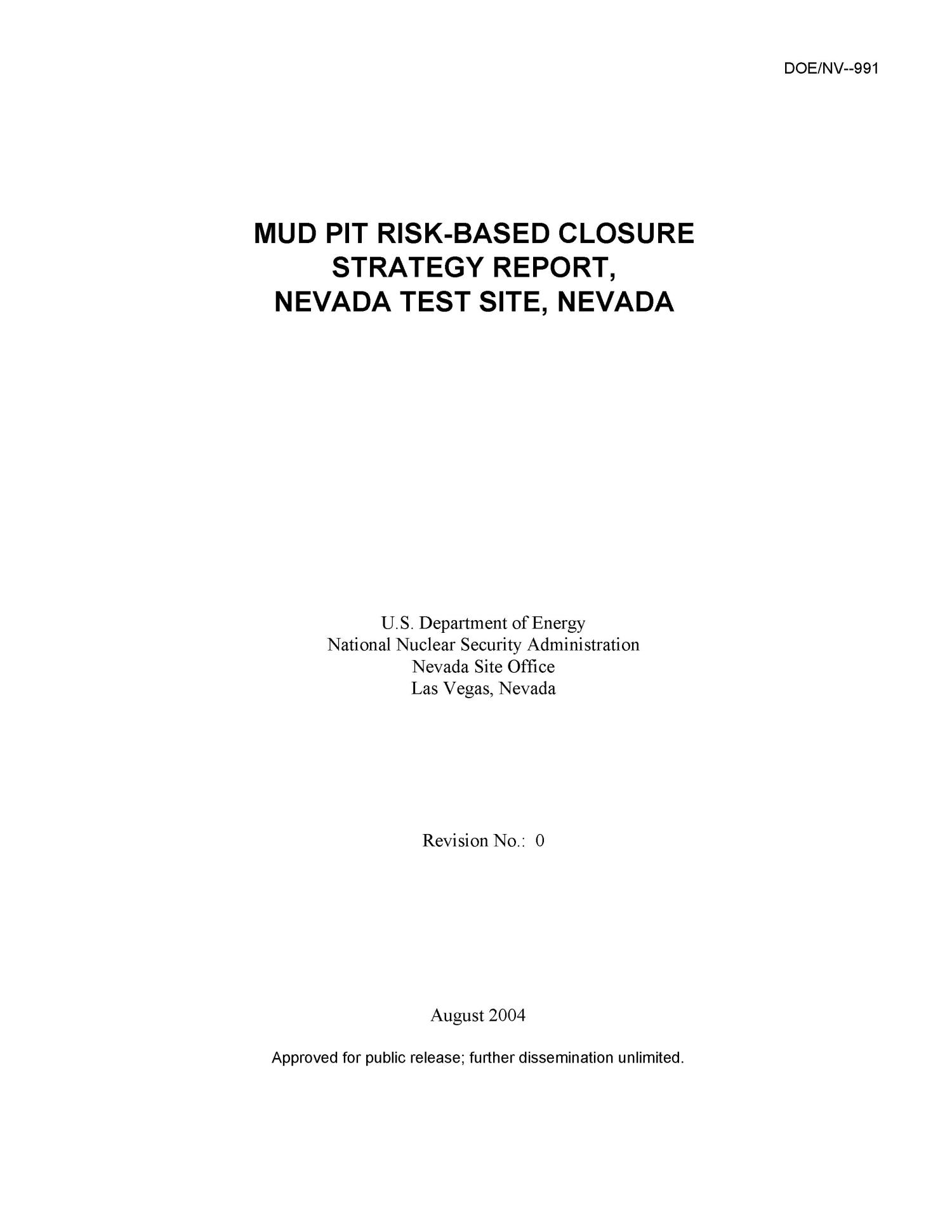 Mud Pit Risk-Based Closure Strategy Report, Nevada Test Site, Nevada, Revision 0                                                                                                      [Sequence #]: 3 of 631