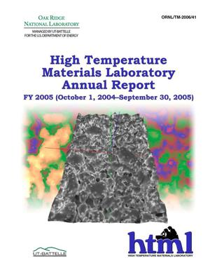 Primary view of object titled 'High Temperature Materials Laboratory 18th Annual Report October 1, 2004 Through September 30, 2005'.