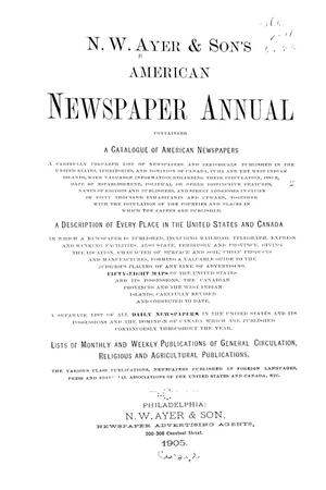 Primary view of object titled 'N. W. Ayer & Son's American Newspaper Annual: containing a Catalogue of American Newspapers, a List of All Newspapers of the United States and Canada, 1905, Volume 1'.