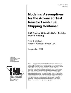 Primary view of object titled 'MODELING ASSUMPTIONS FOR THE ADVANCED TEST REACTOR FRESH FUEL SHIPPING CONTAINER'.