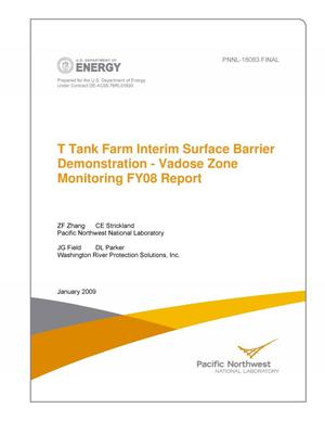 Primary view of object titled 'T Tank Farm Interim Surface Barrier Demonstration - Vadose Zone Monitoring FY08 Report'.