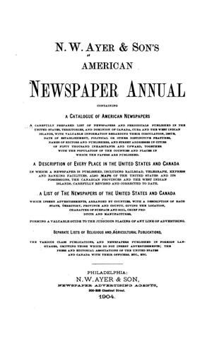 N. W. Ayer & Son's American Newspaper Annual: containing a Catalogue of American Newspapers, a List of All Newspapers of the United States and Canada, 1904, Volume 2