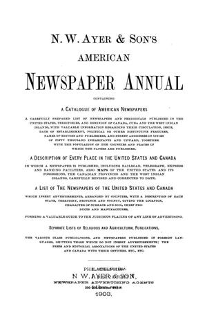 Primary view of object titled 'N. W. Ayer & Son's American Newspaper Annual: containing a Catalogue of American Newspapers, a List of All Newspapers of the United States and Canada, 1903, Volume 3'.