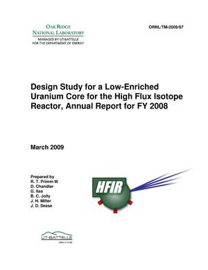 Primary view of object titled 'Design Study for a Low-Enriched Uranium Core for the High Flux Isotope Reactor, Annual Report for FY 2008'.