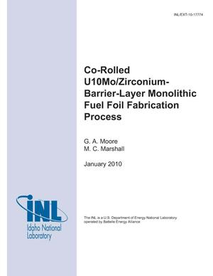 Primary view of object titled 'Co-Rolled U10Mo/Zirconium-Barrier-Layer Monolithic Fuel Foil Fabrication Process'.