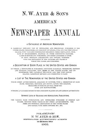 Primary view of object titled 'N. W. Ayer & Son's American Newspaper Annual: containing a Catalogue of American Newspapers, a List of All Newspapers of the United States and Canada, 1903, Volume 2'.