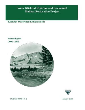 Primary view of object titled 'Lower Klickitat Riparian and In-channel Habitat Restoration Project; Klickitat Watershed Enhancement, Annual Report 2002-2003.'.