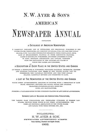 Primary view of object titled 'N. W. Ayer & Son's American Newspaper Annual: containing a Catalogue of American Newspapers, a List of All Newspapers of the United States and Canada, 1902, Volume 2'.