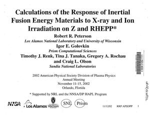 Primary view of object titled 'Calculations of the response of inertial fusion energy materials to x-ray and ion irradiation on Z and RHEPP'.