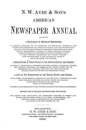 Primary view of object titled 'N. W. Ayer & Son's American Newspaper Annual: containing a Catalogue of American Newspapers, a List of All Newspapers of the United States and Canada, 1902, Volume 1'.
