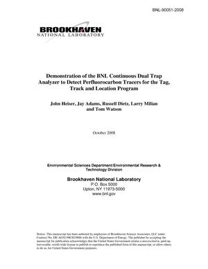Primary view of object titled 'Demonstration of the BNL Continuous Dual Trap Analyzer to Detect Perfluorocarbon Tracers for the Tag, Track and Location Program'.