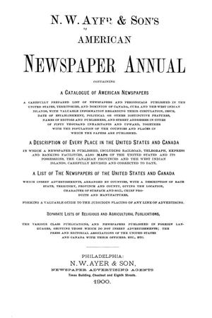 N. W. Ayer & Son's American Newspaper Annual: containing a Catalogue of American Newspapers, a List of All Newspapers of the United States and Canada, 1900, Volume 3