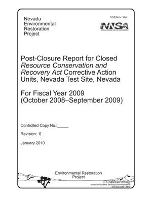 Primary view of object titled 'Post-Closure Report for Closed Resource Conservation and Recovery Act Corrective Action Units, Nevada Test Site, Nevada, for Fiscal Year 2009'.