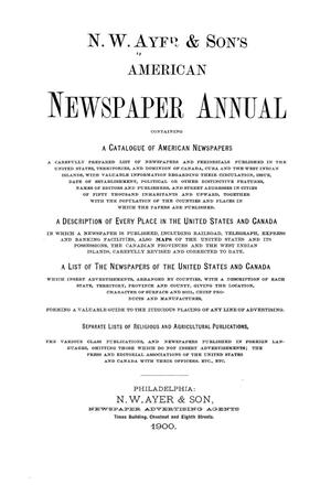 Primary view of object titled 'N. W. Ayer & Son's American Newspaper Annual: containing a Catalogue of American Newspapers, a List of All Newspapers of the United States and Canada, 1900, Volume 2'.