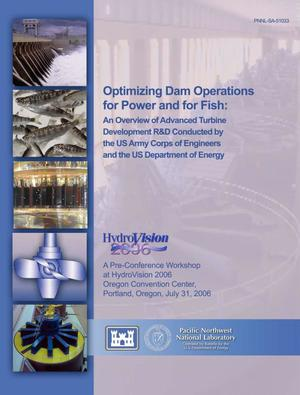 Primary view of object titled 'Optimizing Dam Operations for Power and for Fish: an Overview of the US Department of Energy and US Army Corps of Engineers ADvanced Turbine Development R&D. A Pre-Conference Workshop at HydroVision 2006, Oregon Convention Center, Portland, Oregon July 31, 2006'.