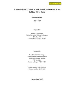 Primary view of object titled 'A summary of 22 Years of Fish Screen Evaluation in the Yakima River Basin, Summary Report 1985-2007.'.