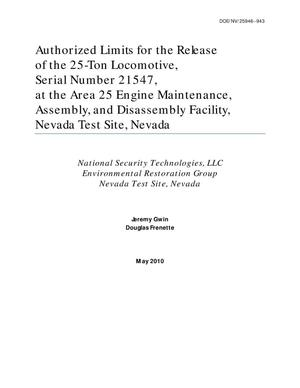 Primary view of object titled 'Authorized Limits for the Release of a 25 Ton Locomotive, Serial Number 21547, at the Area 25 Engine Maintenance, Assembly, and Disassembly Facility, Nevada Test Site, Nevada'.