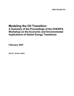 Primary view of object titled 'Modeling the Oil Transition: A Summary of the Proceedings of the DOE/EPA Workshop on the Economic and Environmental Implications of Global Energy Transitions'.