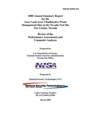 Primary view of object titled '2008 Annual Summary Report for the Area 3 and Area 5 Radioactive Waste Management Sites at the Nevada Test Site, Nye County, Nevada: Review of the Performance Assessments and Composite Analyses'.