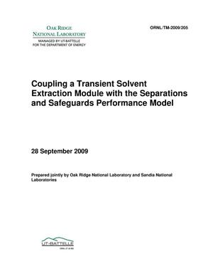Primary view of object titled 'Coupling a Transient Solvent Extraction Module with the Separations and Safeguards Performance Model'.