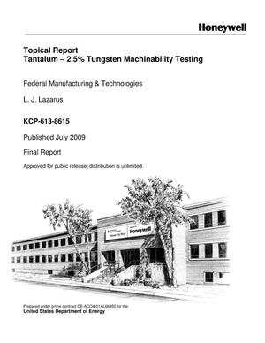 Primary view of object titled 'Topical Report Tantalum – 2.5% Tungsten Machinability Testing'.