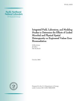 Primary view of object titled 'Integrated Field, Laboratory, and Modeling Studies to Determine the Effects of Linked Microbial and Physical Spatial Heterogeneity on Engineered Vadose Zone Bioremediation'.