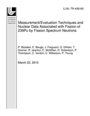 Primary view of object titled 'Measurement/Evaluation Techniques and Nuclear Data Associated with Fission of 239Pu by Fission Spectrum Neutrons'.