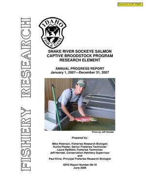 Primary view of object titled 'Snake River Sockeye Salmon Captive Broodstock Program Research Elements : 2007 Annual Project Progess Report.'.
