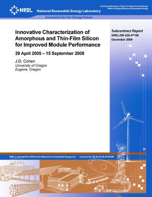 Primary view of object titled 'Innovative Characterization of Amorphous and Thin-Film Silicon for Improved Module Performance: 28 April 2005 - 15 September 2008'.