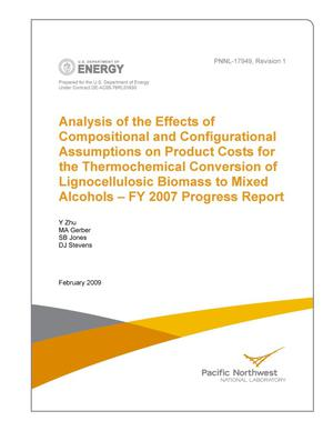 Primary view of object titled 'Analysis of the Effects of Compositional and Configurational Assumptions on Product Costs for the Thermochemical Conversion of Lignocellulosic Biomass to Mixed Alcohols – FY 2007 Progress Report'.