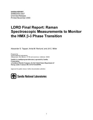 Primary view of object titled 'LDRD final report : raman spectroscopic measurements to monitor the HMX beta-delta phase transition.'.