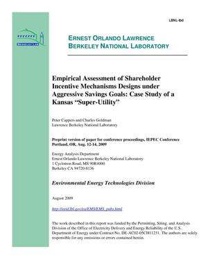 "Primary view of object titled 'Empirical Assessment of Shareholder Incentive Mechanisms Designs under Aggressive Savings Goals: Case Study of a Kansas""Super-Utility""'."