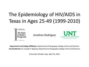 Primary view of object titled 'The Epidemiology of HIV/AIDS in Texas in Ages 25-49 (1999-2010) [Presentation]'.